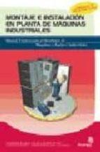 montaje e instalacion en planta de maquinas industriales pablo comesaña costas 9788496153684