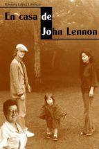 en casa de john lennon-rosaura lopez lorenzo-9788496314184