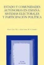 estado y comunidades autonomas en españa: sistemas electorales y participacion politica m.i. alvarez velez 9788496451384