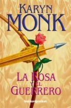 la rosa y el guerrero karyn monk 9788496829084