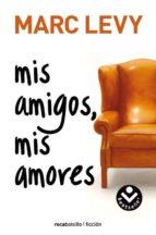 mis amigos, mis amores-marc levy-9788496940284
