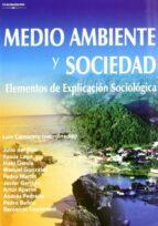 medio ambiente y sociedad: elementos de explicacion sociologica luis a. camarero 9788497324984