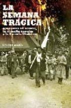 la semana tragica: barcelona en llamas, la revuelta popular y la escuela moderna dolors marin 9788497347884