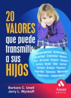 20 valores que puede transmitir a sus hijos-barbara c. unell-9788497352284