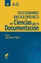diccionario enciclopedico de ciencias de la documentacion (2 vols .)(o. c.)-jose lopez yepes-9788497562584