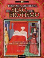 historia medieval del sexo y del erotismo (ebook)-ana martos-9788497635684