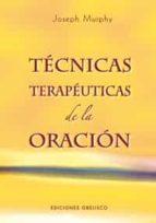 tecnicas terapeuticas de la oracion-joseph murphy-9788497774284