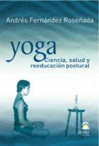 yoga, ciencia, salud y reeducacion postural-andres fernandez roseñada-9788498270884