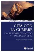 cita con la cumbre: una historia de amistad y tragedia en el k2 ( 2ª ed)-juanjo san sebastian-9788498292084
