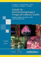 tratado de otorrinolaringologia y ciruia de cabeza y cuello (2ª e d.) carlos suarez nieto 9788498350784