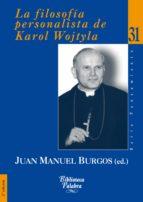 la filosofia personalista de karol wojtyla juan manuel burgos 9788498400984