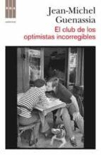 el club de los optimistas incorregibles jean michel guenassia 9788498678284