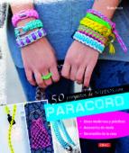 50 proyectos de nudos con paracord: ideas modernas y prácticas-thade precht-9788498744484