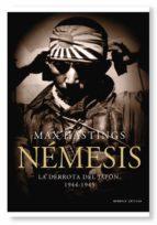 nemesis: la derrota de japon, 1944 1945 max hastings 9788498922684