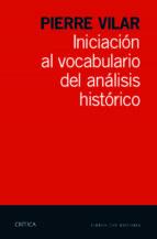El libro de Iniciacion al vocabulario del analisis historico autor PIERRE VILAR TXT!