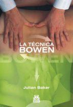 la tecnica bowen-julian baker-9788499100784