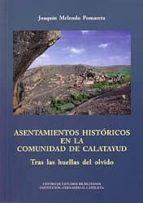 asentamientos historicos en la comunidad de calatayud: tras las huellas del olvido joaquin melendo pomareta 9788499114484