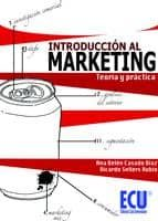 El libro de Introduccion al marketing: teoria y practica autor ANA BELEN CASADO DIAZ PDF!