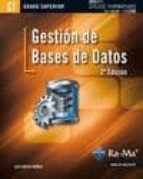 gestion de bases de datos (2ª ed) (cfgs. ciclos formativos de gra do superior)-luis hueso ibañez galindo-9788499641584