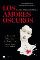 los amores oscuros-manuel francisco reina-9788499981284