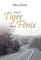 corpo de tigre, alma de fênix (ebook)-fabio toledo-9788574527284