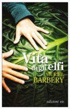 vita degli elfi muriel barbery 9788866326984