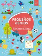 pequeños genios - mis primeros pasatiempos +3-9789403206684