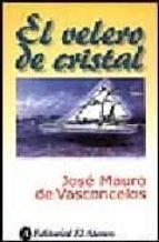 el velero de cristal-jose mauro de vasconcelos-9789500285384