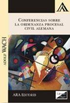 conferencias sobre la ordenanza procesal civil alemana 2017 adolf wach 9789563920284