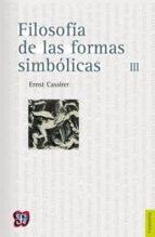 filosofia de las formas simbolicas (t.iii) (2ª ed.) ernst cassirer 9789681655884