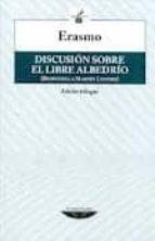 discusion sobre el libre albedrio (bilingüe): respuesta a martin lutero-erasmo de rotterdam-9789871772384