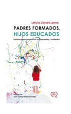 padres formados, hijos educados: familias emocionalmente competentes y resilientes (ebook)-leticia garces larrea-cdlap00009884