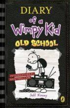 diary of a wimpy kid 10: old school jeff kinney 9780141377094