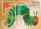 the very hungry caterpillar: 50th anniversary golden edition eric carle 9780525516194