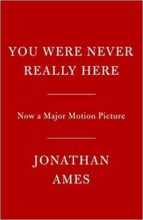 you were never really here (film)-jonathan ames-9780525562894