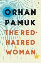 the red haired woman orhan pamuk 9780571330294