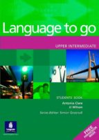 language to go. students  book with phrasebook (upper intermediat e)-antonia clare-9780582403994
