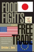 food fights over free trade (ebook)-christina l. davis-9781400841394
