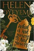 what is not yours is not yours helen oyeyemi 9781447299394