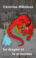 le dragon et la princesse (ebook)-caterina nikolaus-9781466143494