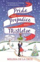 pride and prejudice and mistletoe-melissa de la cruz-9781473671294
