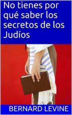 no tienes por qué saber los secretos de los judíos (ebook)-bernard levine-9781507142394