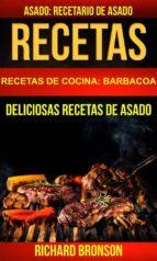 recetas: asado: deliciosas recetas de asado. recetario de asado (recetas de cocina: barbacoa) (ebook) 9781507189894