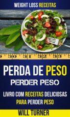 perda de peso: perder peso: livro com receitas deliciosas para perder peso (weight loss receitas) (ebook)-9781547502394