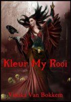 kleur my rooi (ebook) vianka van bokkem 9781547511594