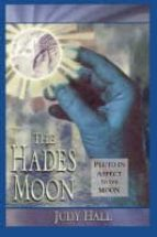 the hades moon: pluto in aspect to the moon-judy hall-9781578630394
