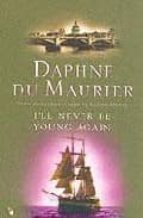 i ll never be young again daphne du maurier dame daphne 9781844080694