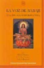 la voz de babaji: una trilogia sobre kriya yoga (2ª ed.)-babaji nagaraj-v.t. neelakantan-s.a.a. ramaiah-9781895383294