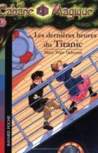 la cabane magique volume 16: les dernières heures du titanic mary pope osborne 9782747018494