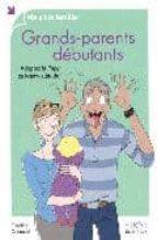 Descarga gratuita de libros gratuitos Grands-parents debutants